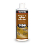 1406 Tongue and Groove Adhesive 1 Pint by Roberts