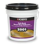 Roberts 2001 Superior Felt Back Sheet Vinyl Adhesive